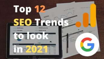 Top 12 SEO Trends to look in 2021